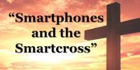 Smartphones and the Smartcross