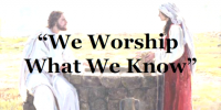 We Worship What We Know