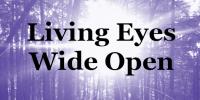 Living Eyes Wide Open