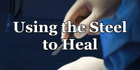 Using the Steel to Heal