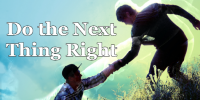 Do the Next Thing Right