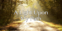 A Light Upon My Path