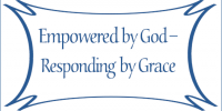 Empowered by God – Responding by Grace