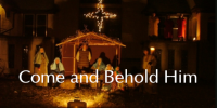 Come and Behold Him (Christmas Eve)