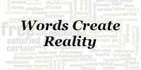 Words Create Reality