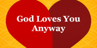 God Loves You Anyway
