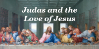 Judas and the Love of Jesus (Ash Wednesday)