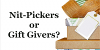 Nit-Pickers or Gift Givers?