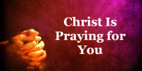 Christ is Praying for You