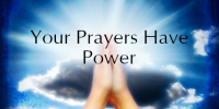 Your Prayers Have Power