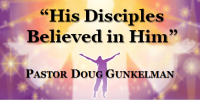 His Disciples Believed in Him