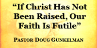 If Christ has not been raised, our faith is futile