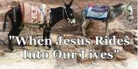When Jesus Rides Into Our Lives