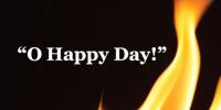 O Happy Day!
