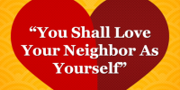 You Shall Love Your Neighbor as Yourself