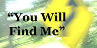 You Will Find Me